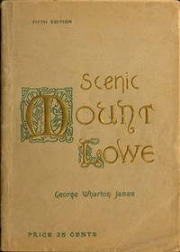 Cover of the book Scenic Mount Lowe and its wonderful railway by George Wharton James
