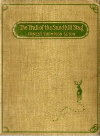 Cover of the book The trail of the sandhill stag, and 60 drawings by Ernest Thompson Seton
