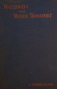 Cover of the book Waterways and water transport in different countries: with a discription of the Panama, Suez, Manchester, Nicaraguan, and other canals by J. Stephen (James Stephen) Jeans