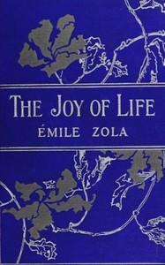 Cover of the book The joy of life : (la joie de vivre) by Émile Zola