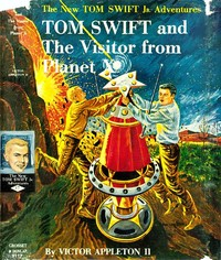 Cover of the book Tom Swift and The Visitor from Planet X by Victor Appleton