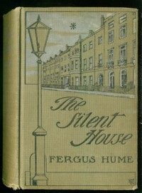 Cover of the book The silent house by Fergus Hume