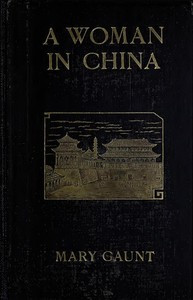 Cover of the book A woman in China. by Mary Gaunt