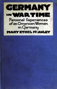 Cover of the book Germany in war time; what an American girl saw and heard. by Mary Ethel McAuley