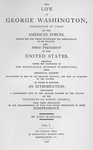 Cover of the book The Life of George Washington, Vol. 1 (of 5) Commander in Chief of the American Forces During the War which Established the Independence of his by John Marshall
