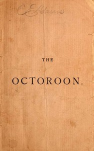 Cover of the book The Octoroon : a play in four acts by Dion Boucicault