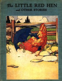 Cover of the book The Little Red Hen An Old English Folk Tale by Unknown