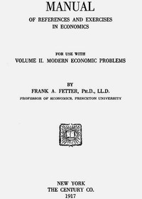 Cover of the book Manual of references and exercises in economics for use with volume 1. Economic principles by Frank A. (Frank Albert) Fetter