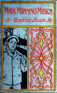 Cover of the book Mark Manning's mission : the story of a shoe factory boy by Horatio Alger