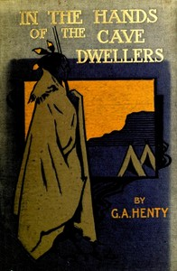Cover of the book In the hands of the cave-dwellers by G. A. (George Alfred) Henty