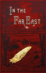 Cover of the book In the Far East : a narrative of exploration and adventure in Cochin-China, Cambodia, Laos, and Siam by W. H. Davenport (William Henry Davenport) Adams