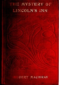 Cover of the book The mystery of Lincoln's Inn by Robert Machray