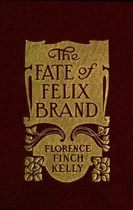 Cover of the book The fate of Felix Brand by Florence Finch Kelly