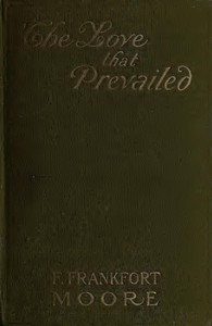 Cover of the book The love that prevailed by Frank Frankfort Moore