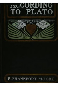 Cover of the book According to Plato, by F. Frankfort Moore by Frank Frankfort Moore
