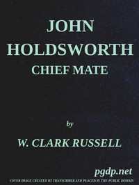 Cover of the book John Holdsworth chief mate by William Clark Russell
