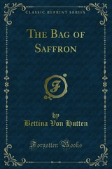 Cover of the book The bag of saffron by Bettina Von Hutten