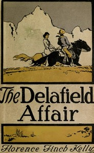 Cover of the book The Delafield affair by Florence Finch Kelly