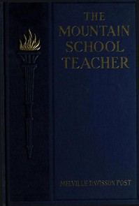 Cover of the book The mountain school-teacher by Melville Davisson Post