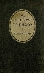 Cover of the book The yellow typhoon by Harold MacGrath