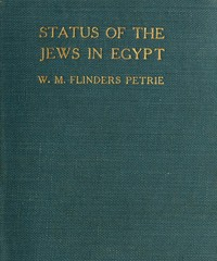 Cover of the book The status of the Jews in Egypt by W. M. Flinders (William Matthew Flinders) Petrie