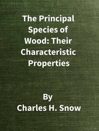 Cover of the book The principal species of wood: their characteristic properties by Charles H. (Charles Henry) Snow