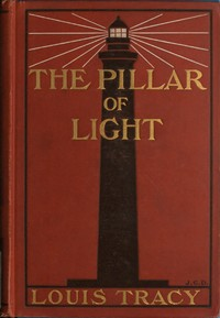 Cover of the book The pillar of light by Louis Tracy