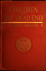 Cover of the book Children of the dead end; the autobiography of an Irish navvy by Patrick MacGill