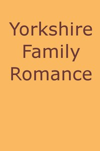 Cover of the book Yorkshire family romance by Frederick Ross