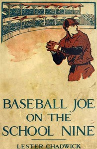 Cover of the book Baseball Joe on the school nine; or, Pitching for the blue banner by Lester Chadwick