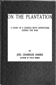 Cover of the book On the plantation : a story of a Georgia boy's adventures during the war by Joel Chandler Harris