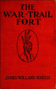 Cover of the book The war-trail fort : further adventures of Thomas Fox and Pitamakan by James Willard Schultz