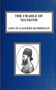 Cover of the book The cradle of mankind; life in eastern Kurdistan by W. A. (William Ainger) Wigram