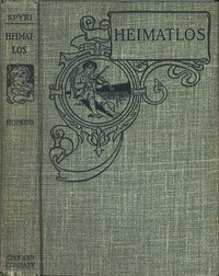 Cover of the book Heimatlos, two stories for children, and for those who love children, by Johanna Spyri; translation by Emma Stelter Hopkins, with illustrations by by Johanna Spyri