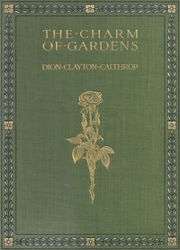 Cover of the book The charm of gardens by Dion Clayton Calthrop