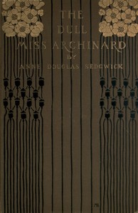Cover of the book The dull Miss Archinard by Anne Douglas Sedgwick