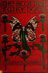Cover of the book The Scottish fairy book by Elizabeth Wilson Grierson