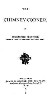 Cover of the book The chimney-corner by Harriet Beecher Stowe