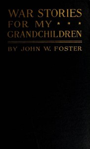Cover of the book War stories for my grandchildren by John Watson Foster