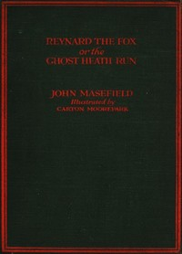 Cover of the book Reynard the fox; or, The Ghost Heath run by John Masefield