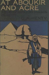 Cover of the book At Aboukir and Acre : a story of Napoleon's invasion of Egypt by G. A. (George Alfred) Henty