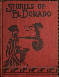 Cover of the book The stories of El Dorado by Frona Eunice Wait