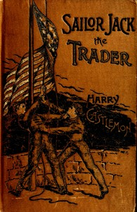 Cover of the book Sailor Jack, the trader by Harry Castlemon