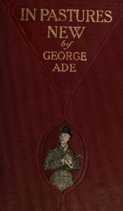 Cover of the book In pastures new by George Ade