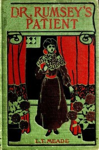 Cover of the book Dr. Rumsey's patient : a very strange story by L. T. Meade