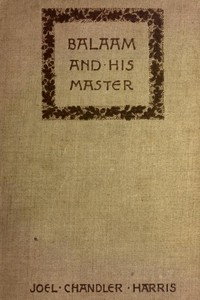 Cover of the book Balaam and his master, and other sketches and stories by Joel Chandler Harris