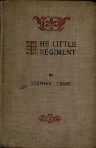 Cover of the book The Little Regiment, and other episodes of the American Civil War by Stephen Crane