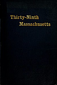Cover of the book The Thirty-ninth Regiment Massachusetts Volunteers, 1862-1865 by Alfred S. (Alfred Seelye) Roe