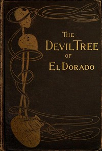 Cover of the book The devil-tree of El Dorado. A novel by Frank Aubrey