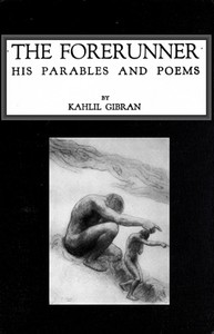 Cover of the book The forerunner, his parables and poems by Kahlil Gibran